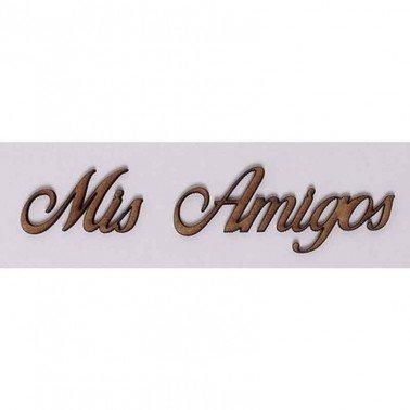 Silueta DM PALABRAS/FRASES 3CM ''MIS AMIGOS''